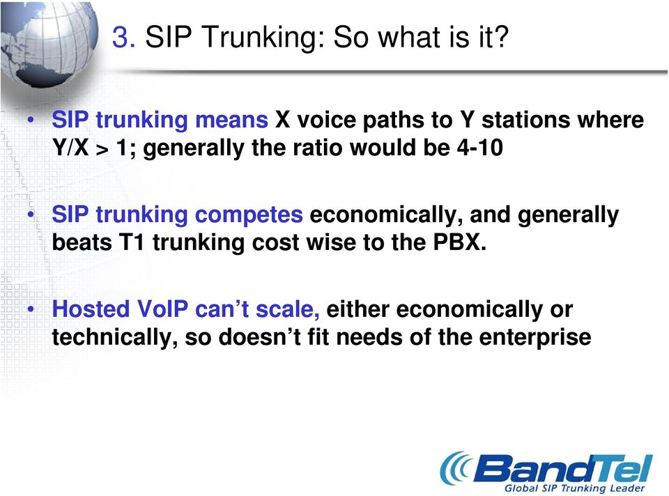 ratio would be 4-10 SIP trunking competes economically, and generally beats T1