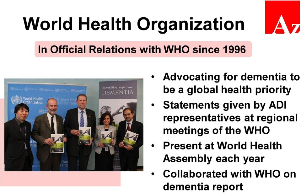 given by ADI representatives at regional meetings of the WHO Present