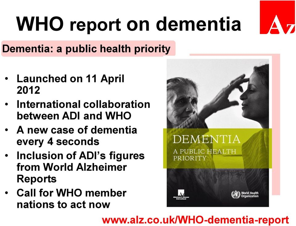 dementia every 4 seconds Inclusion of ADI s figures from World Alzheimer