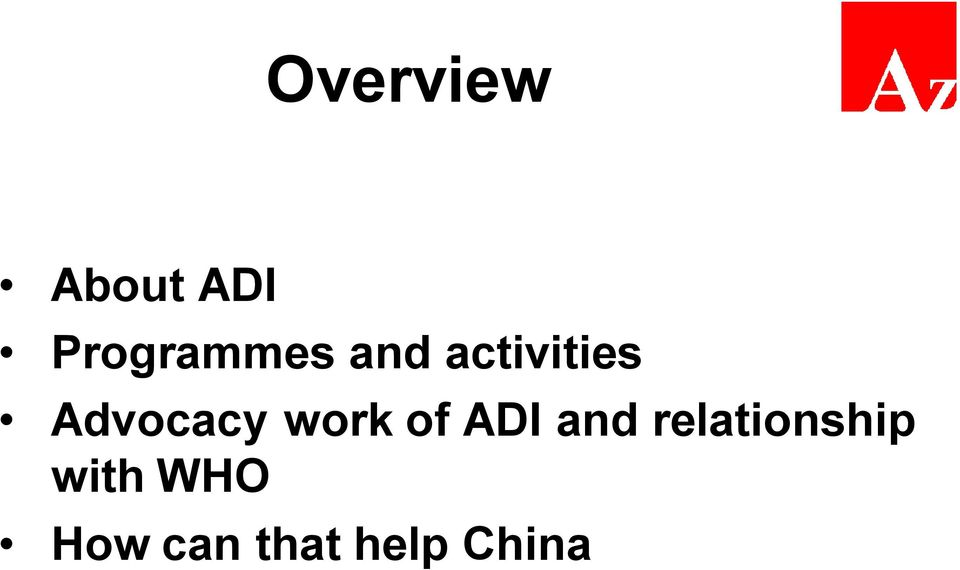 Advocacy work of ADI and