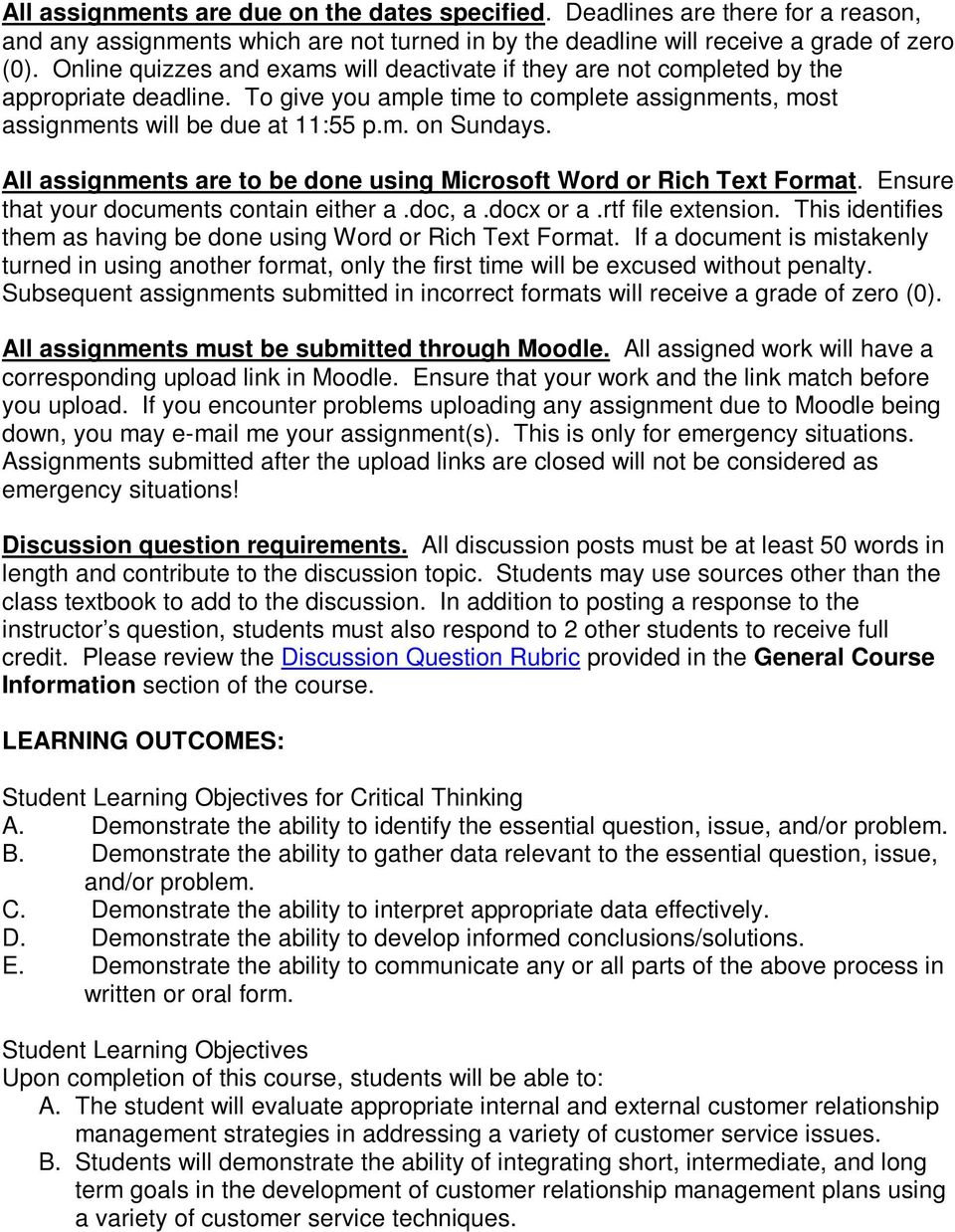 All assignments are to be done using Microsoft Word or Rich Text Format. Ensure that your documents contain either a.doc, a.docx or a.rtf file extension.
