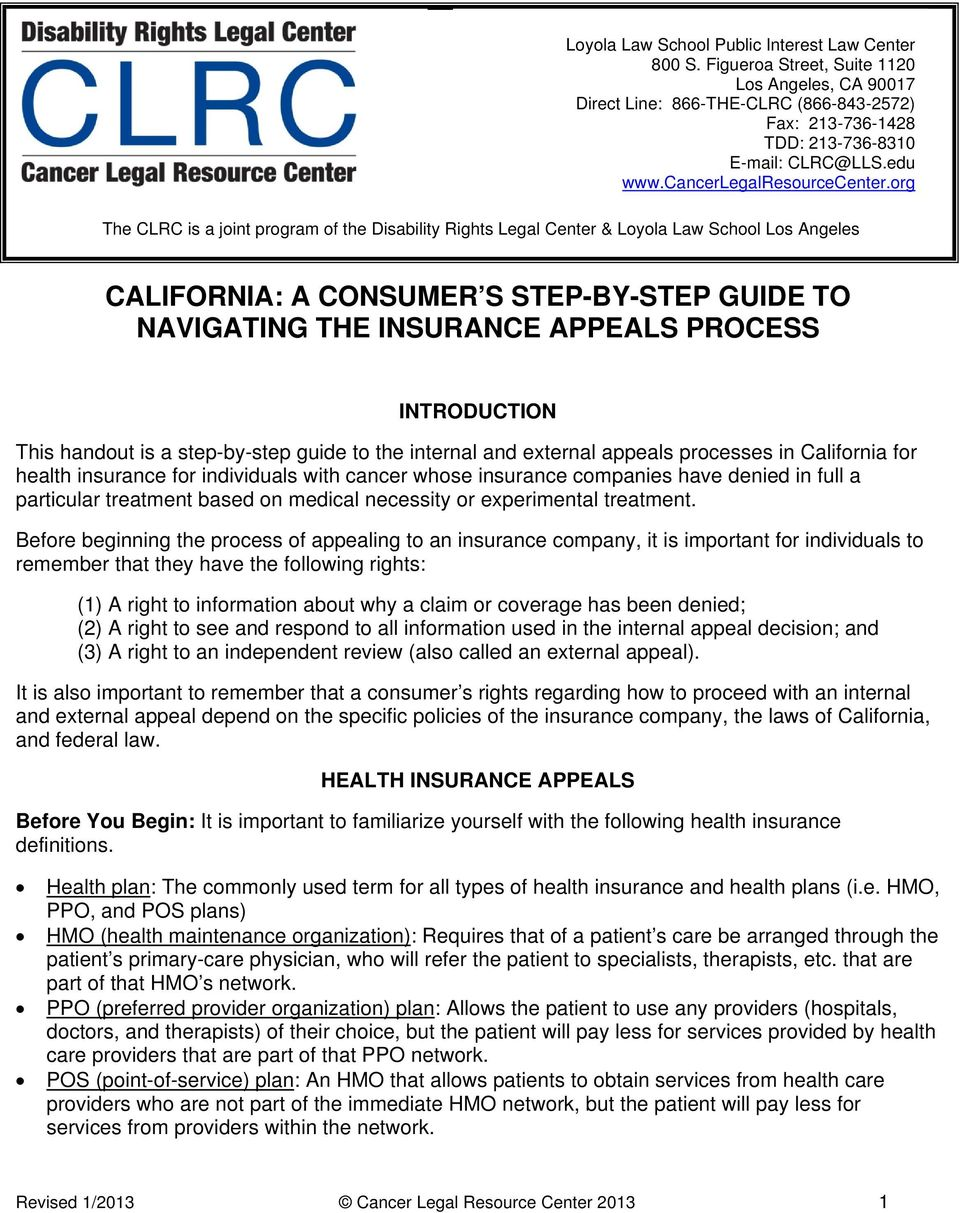 org The CLRC is a joint program of the Disability Rights Legal Center & Loyola Law School Los Angeles CALIFORNIA: A CONSUMER S STEP-BY-STEP GUIDE TO NAVIGATING THE INSURANCE APPEALS PROCESS