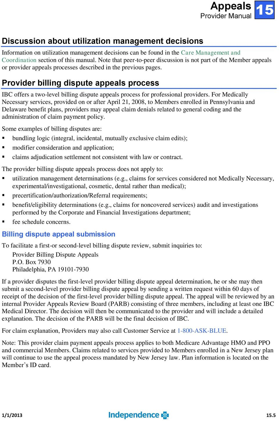 Provider billing dispute appeals process IBC offers a two-level billing dispute appeals process for professional providers.