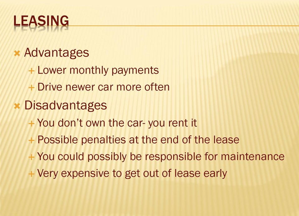 Possible penalties at the end of the lease You could possibly