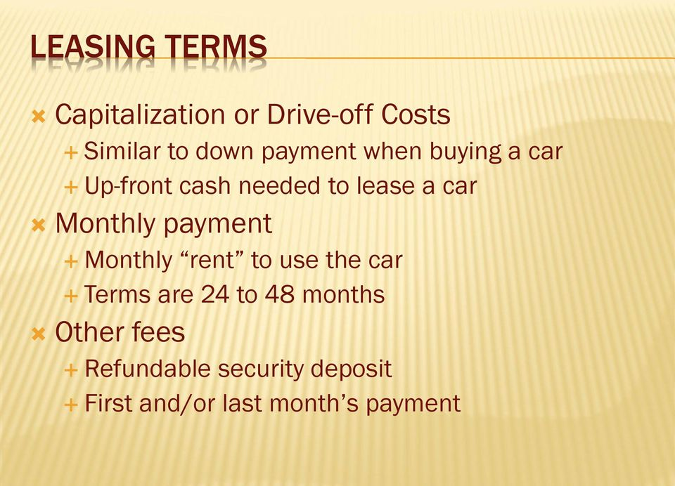 Monthly payment Monthly rent to use the car Terms are 24 to 48