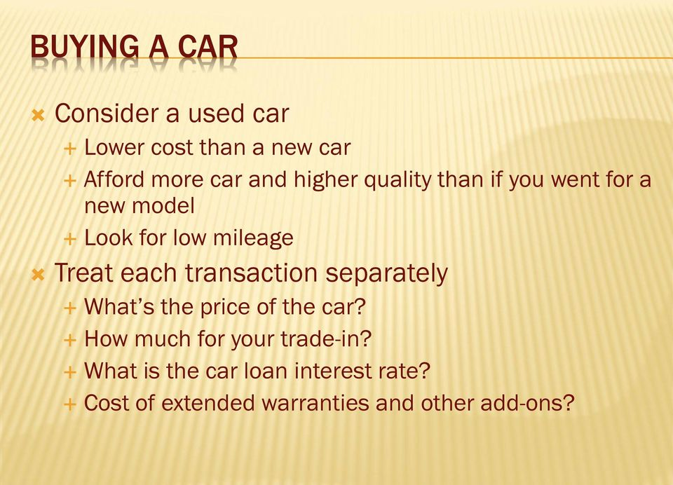 transaction separately What s the price of the car? How much for your trade-in?