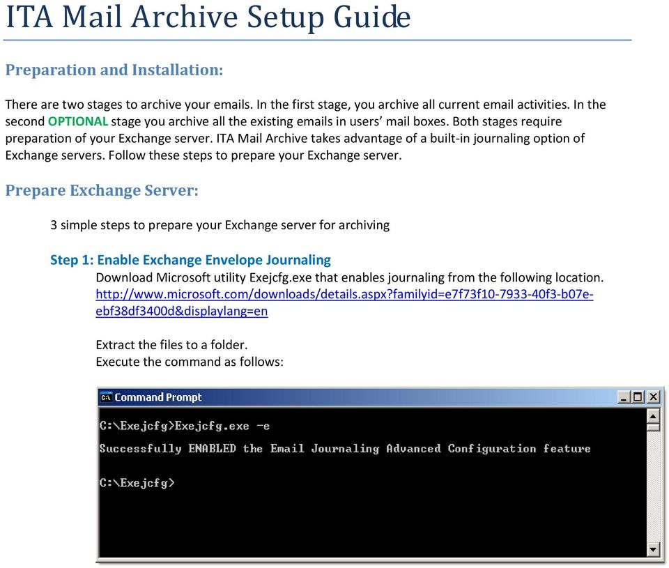 ITA Mail Archive takes advantage of a built in journaling option of Exchange servers. Follow these steps to prepare your Exchange server.