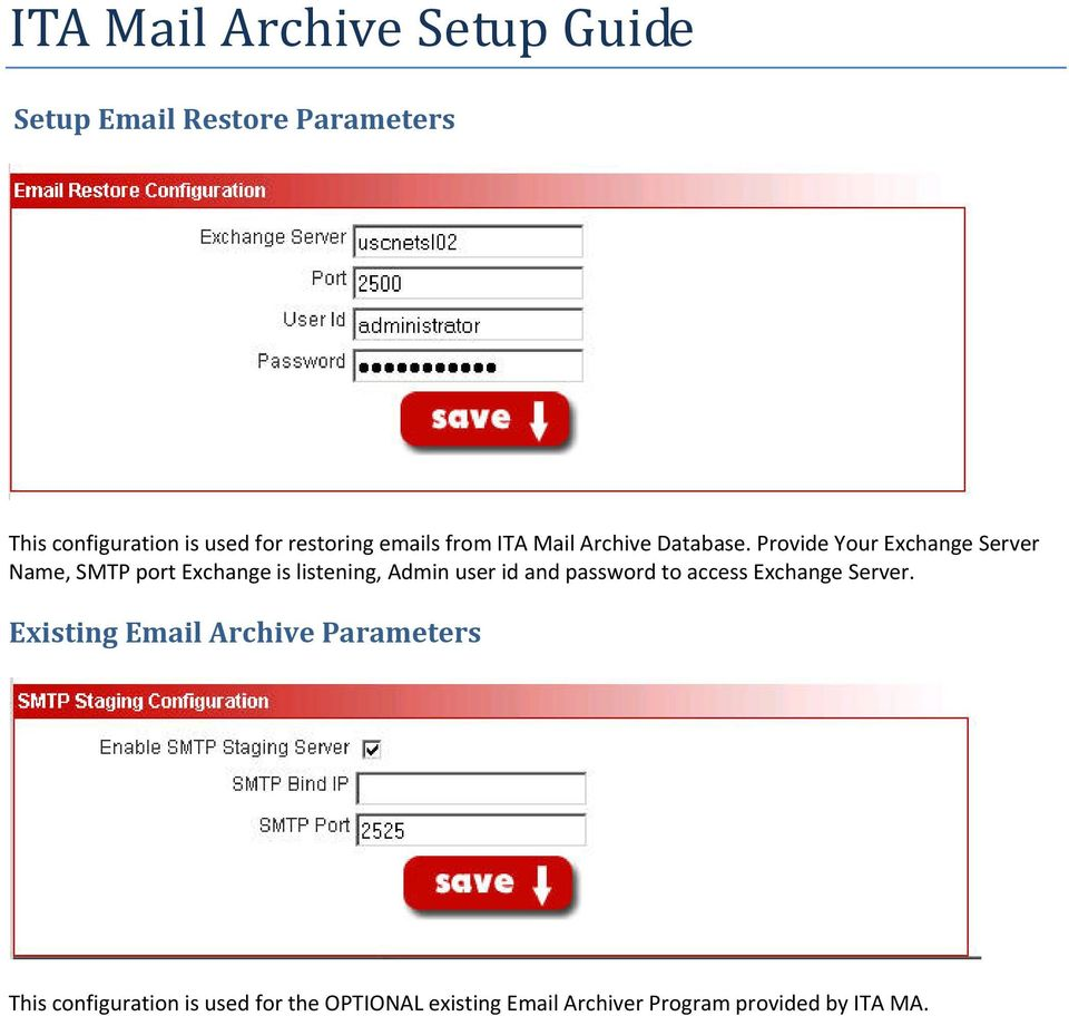 Provide Your Exchange Server Name, SMTP port Exchange is listening, Admin user id and
