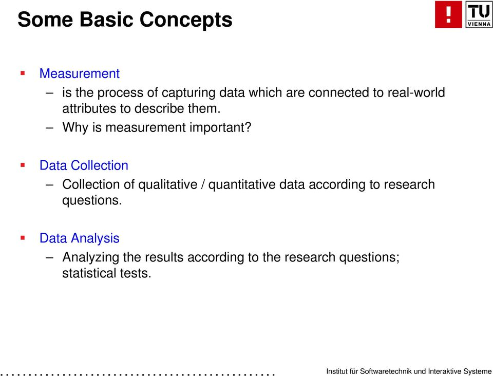 Data Collection Collection of qualitative / quantitative data according to research