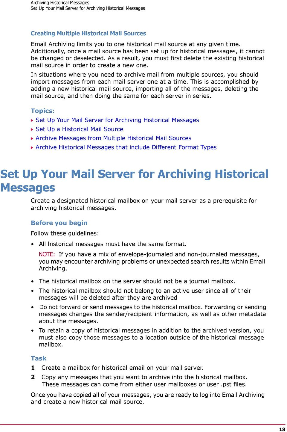 As a result, you must first delete the existing historical mail source in order to create a new one.