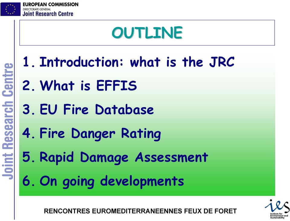 What is EFFIS 3. EU Fire Database 4.