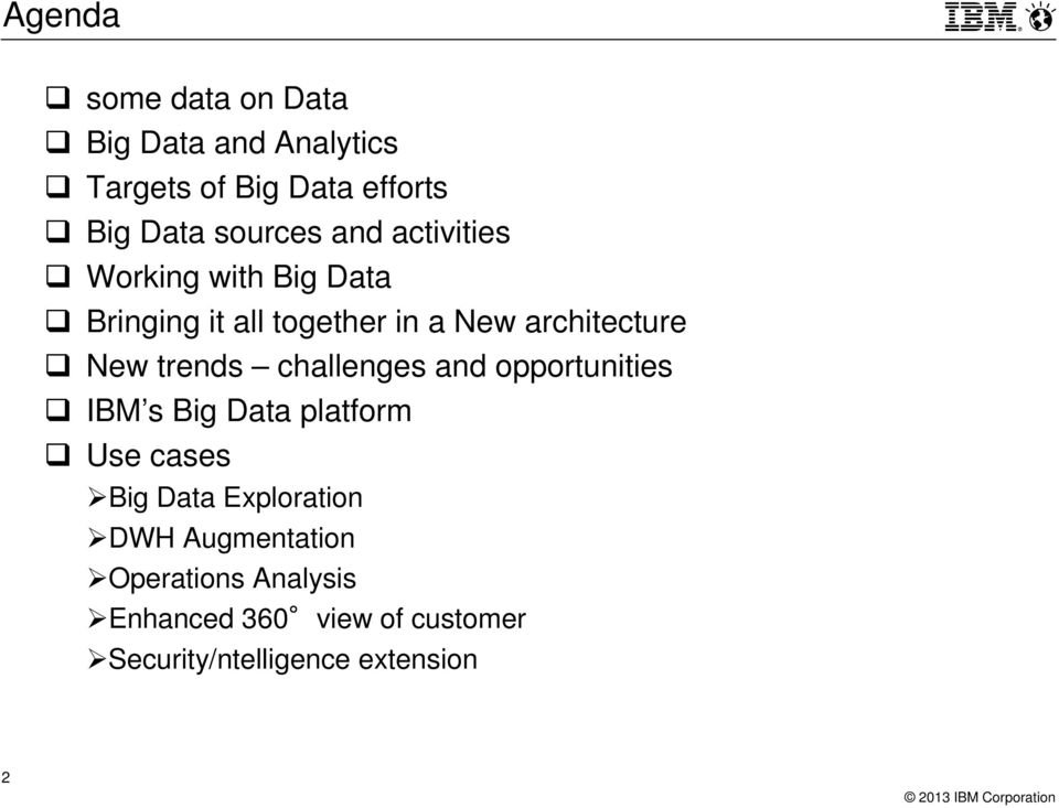 trends challenges and opportunities IBM s Big Data platform Use cases Big Data Exploration