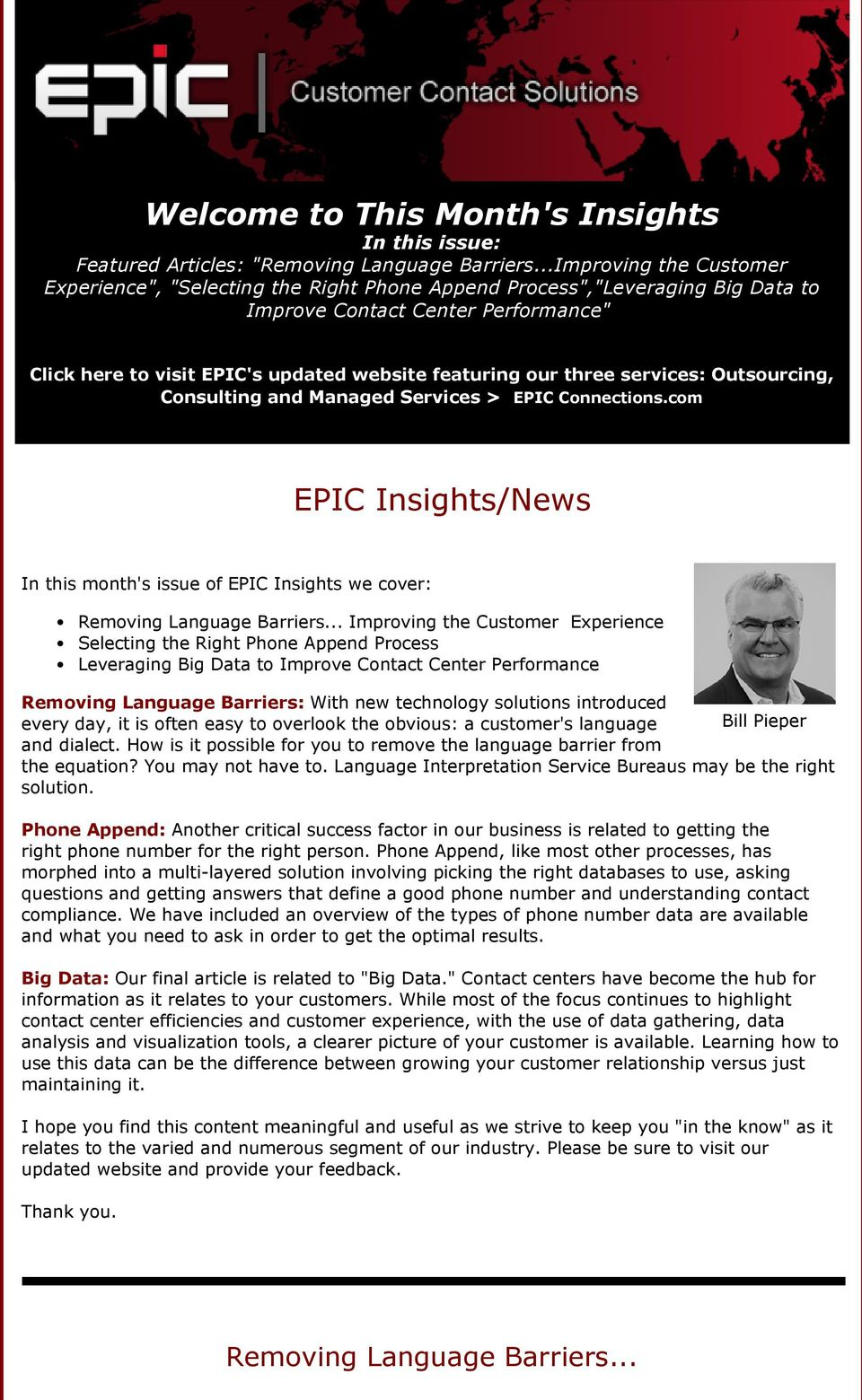three services: Outsourcing, Consulting and Managed Services > EPIC Connections.com EPIC Insights/News In this month's issue of EPIC Insights we cover: Removing Language Barriers.