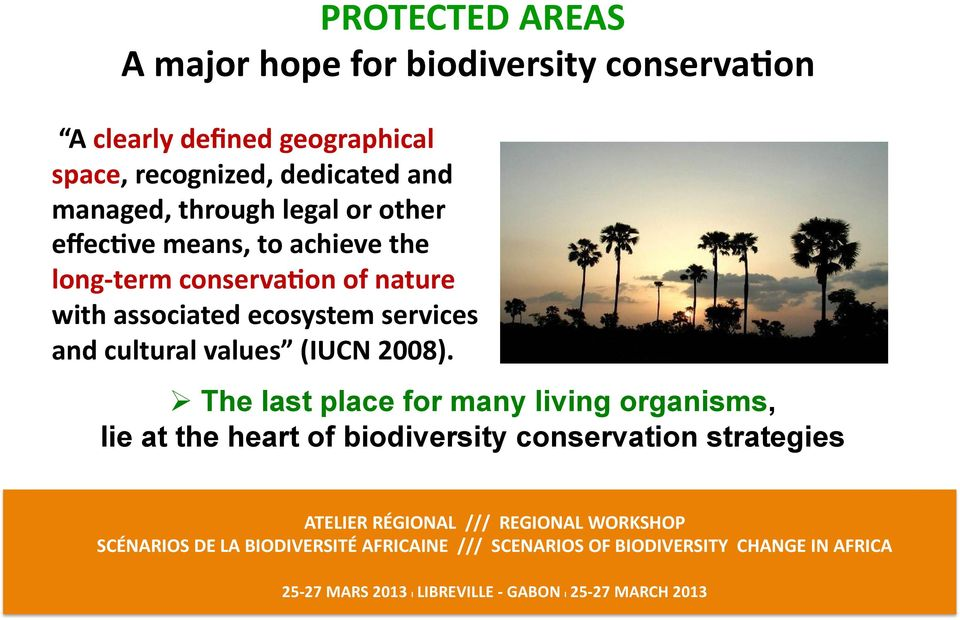 term conservauon of nature with associated ecosystem services and cultural values (IUCN 2008).