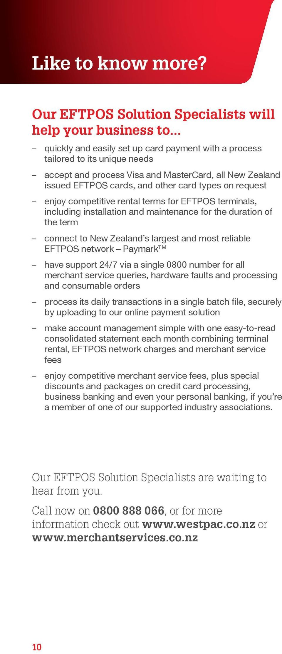 enjoy competitive rental terms for EFTPOS terminals, including installation and maintenance for the duration of the term connect to New Zealand s largest and most reliable EFTPOS network Paymark have