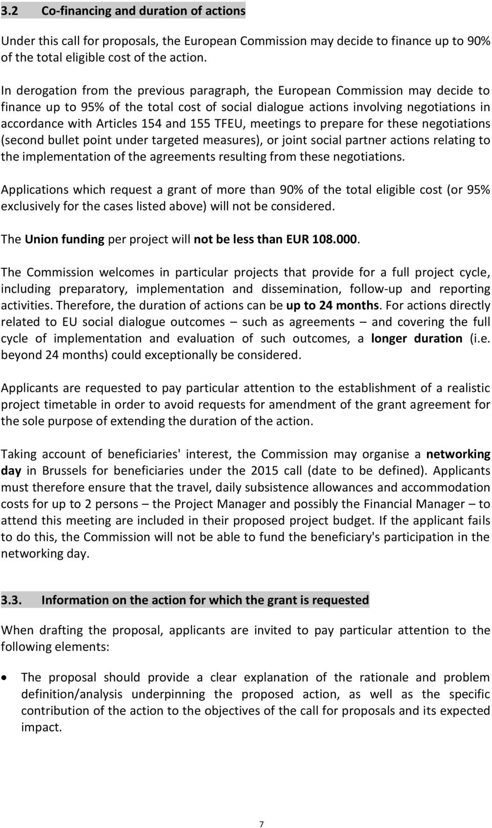 and 155 TFEU, meetings to prepare for these negotiations (second bullet point under targeted measures), or joint social partner actions relating to the implementation of the agreements resulting from