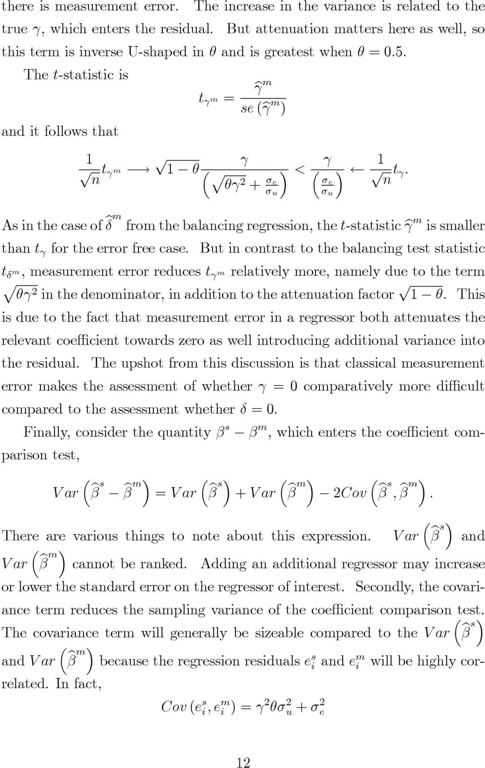 The t-statistic is and it follows that t γ m = γm se ( γ m ) 1 t γ m γ 1 θ ( ) < n θγ2 + σe σ u γ ( ) σ e σ u 1 n t γ.