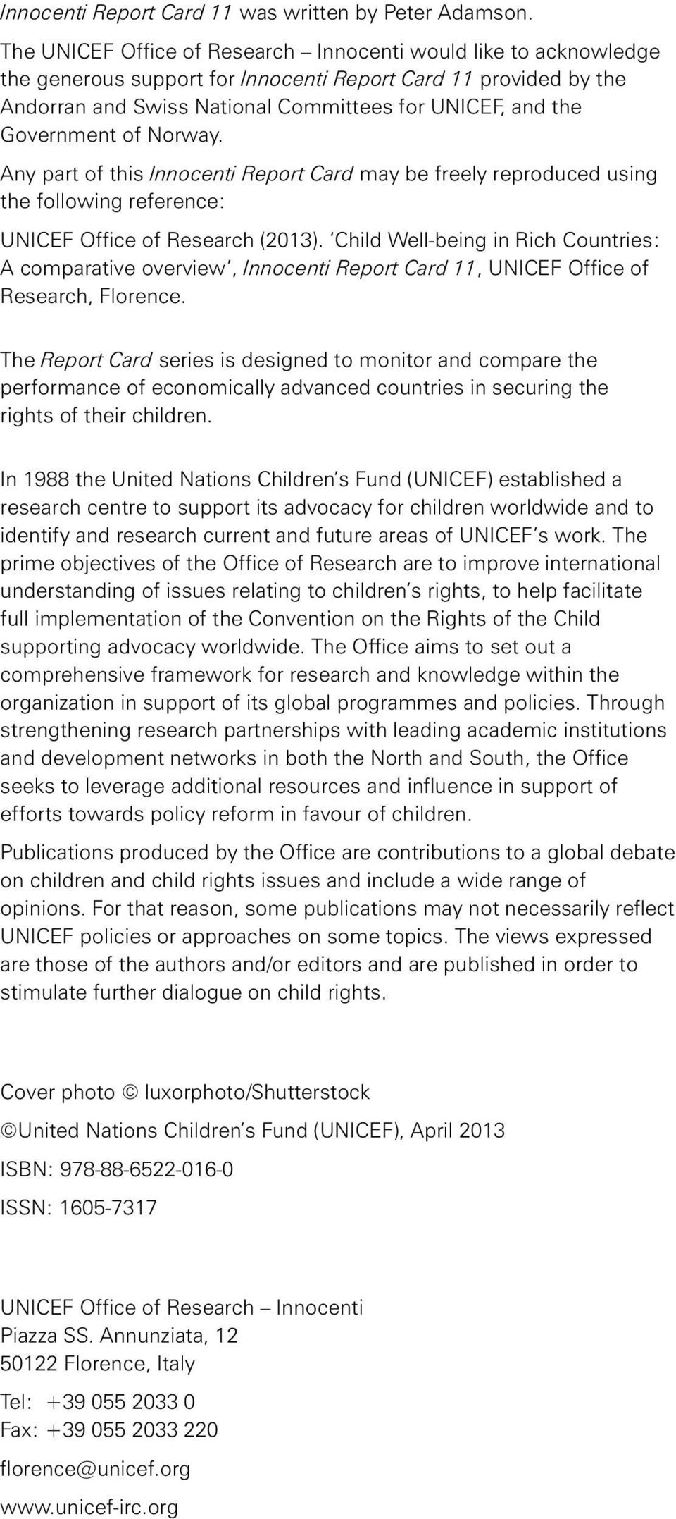 Government of. Any part of this Innocenti Report Card may be freely reproduced using the following reference: UNICEF Office of Research (2013).
