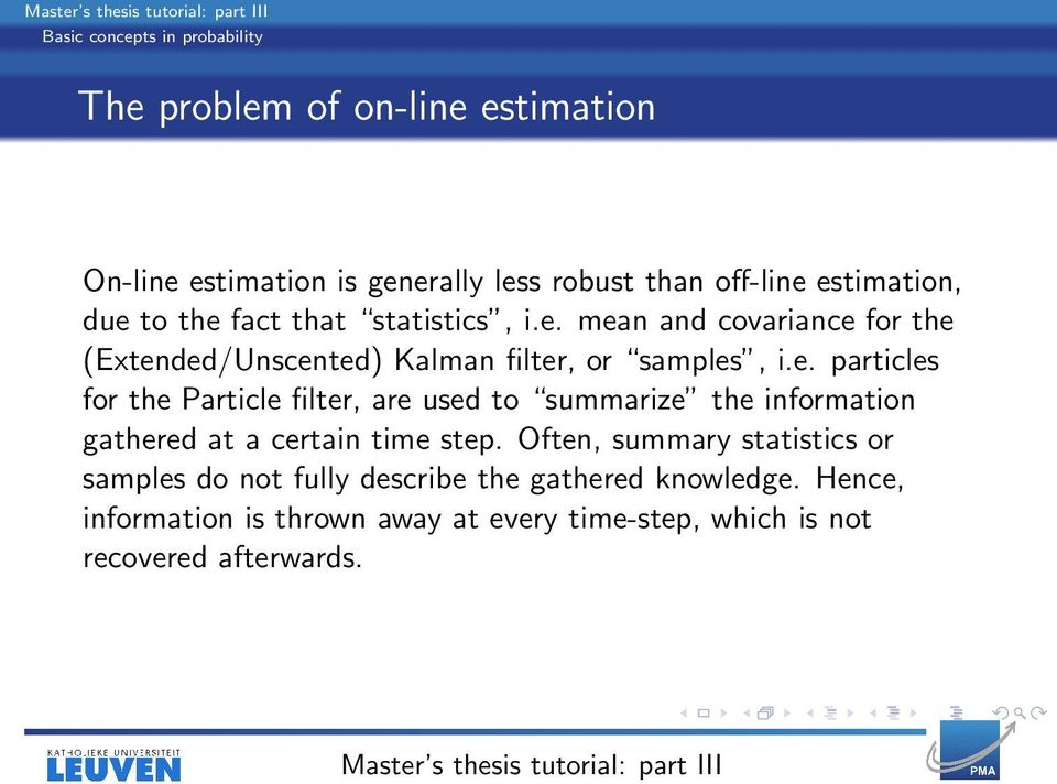 Often, summary statistics or samples do not fully describe the gathered knowledge.