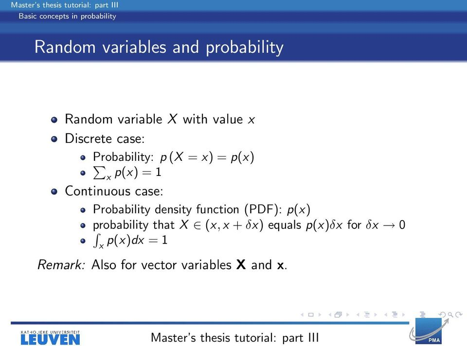 Continuous case: Probability density function (PDF): p(x) probability that X