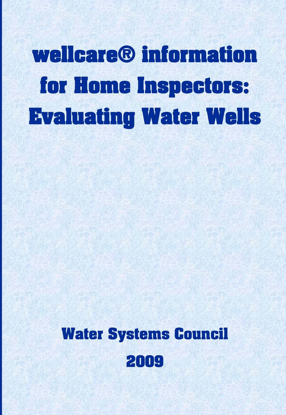 1  Inspectors: Evaluating Water Wells