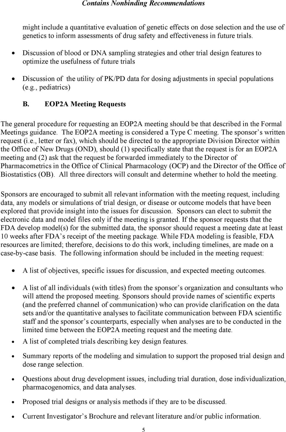 populations (e.g., pediatrics) B. EOP2A Meeting Requests The general procedure for requesting an EOP2A meeting should be that described in the Formal Meetings guidance.