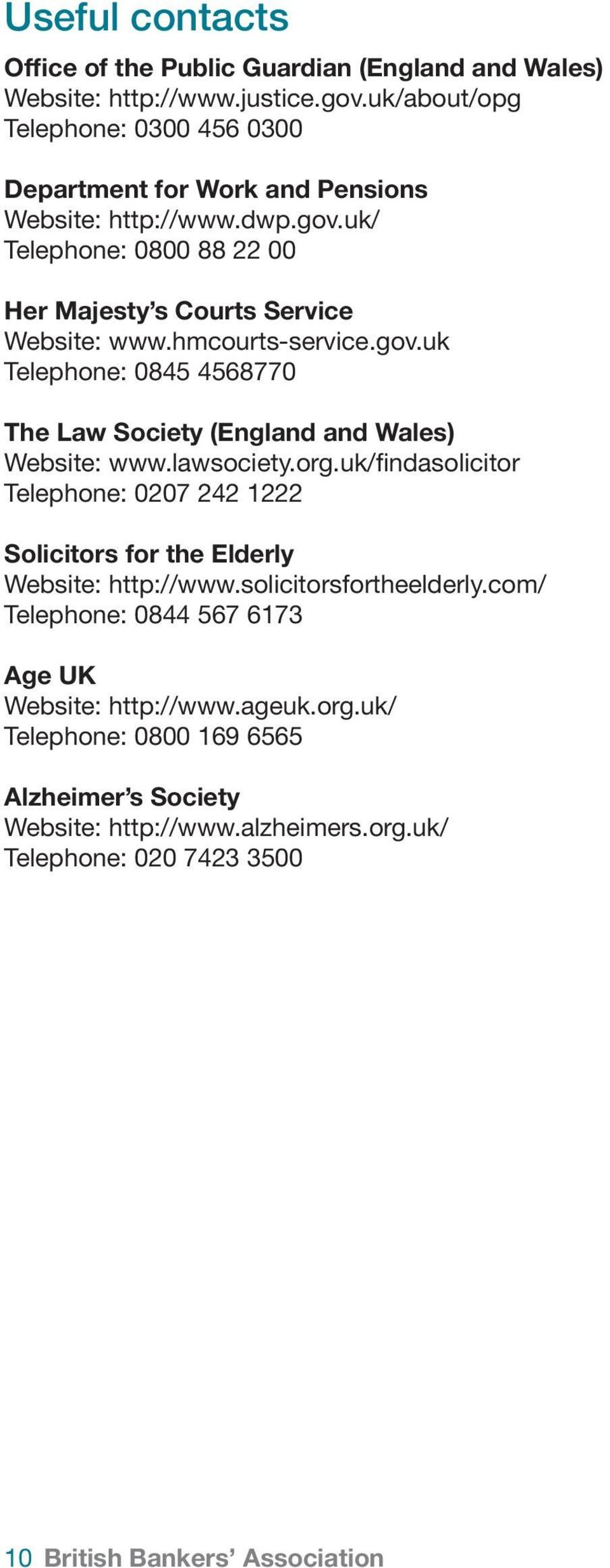 hmcourts-service.gov.uk Telephone: 0845 4568770 The Law Society (England and Wales) Website: www.lawsociety.org.