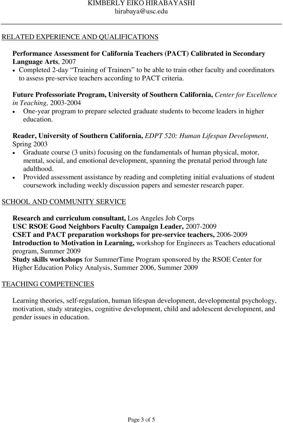 Future Professoriate Program, University of Southern California, Center for Excellence in Teaching, 2003-2004 One-year program to prepare selected graduate students to become leaders in higher