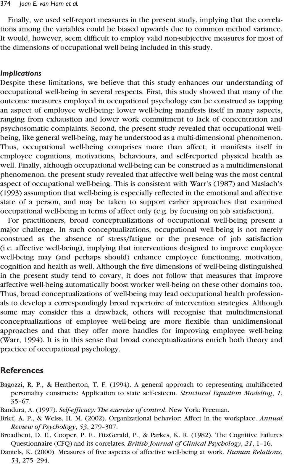 Implications Despite these limitations, we believe that this study enhances our understanding of occupational well-being in several respects.
