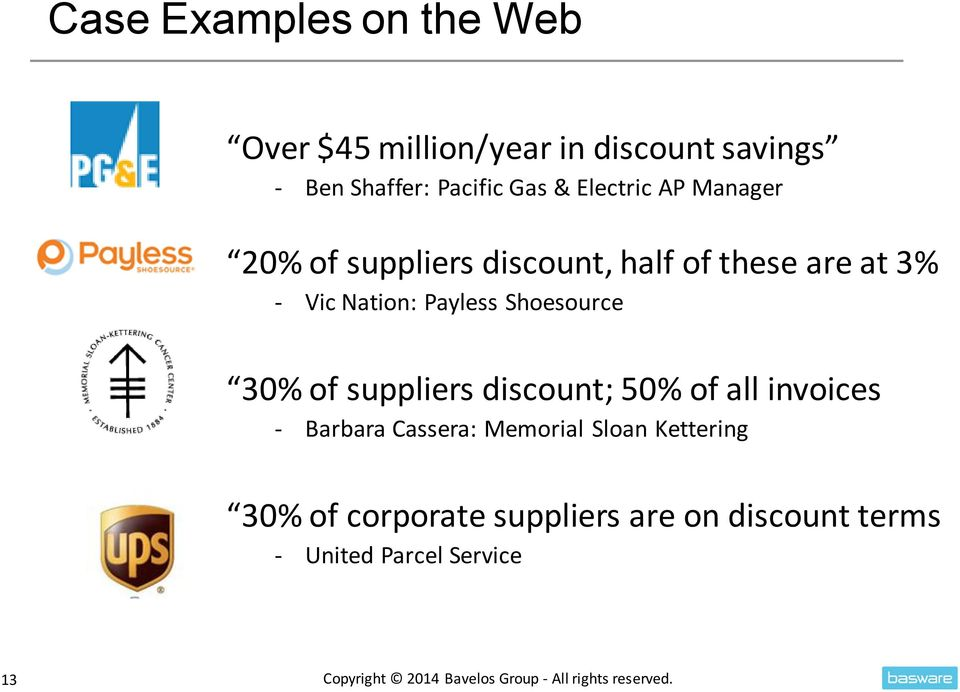suppliers discount; 50% of all invoices - Barbara Cassera: Memorial Sloan Kettering 30% of corporate
