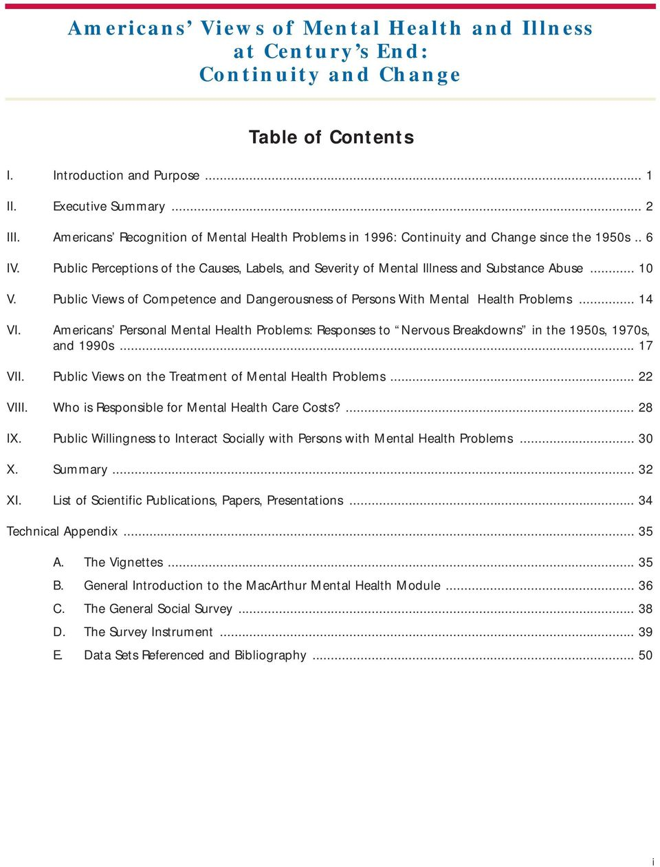 .. 10 V. Public Views of Competence and Dangerousness of Persons With Mental Health Problems... 14 VI.