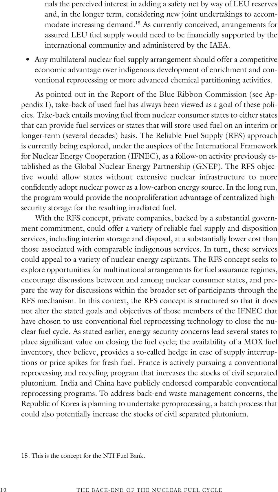 Any multilateral nuclear fuel supply arrangement should offer a competitive economic advantage over indigenous development of enrichment and conventional reprocessing or more advanced chemical