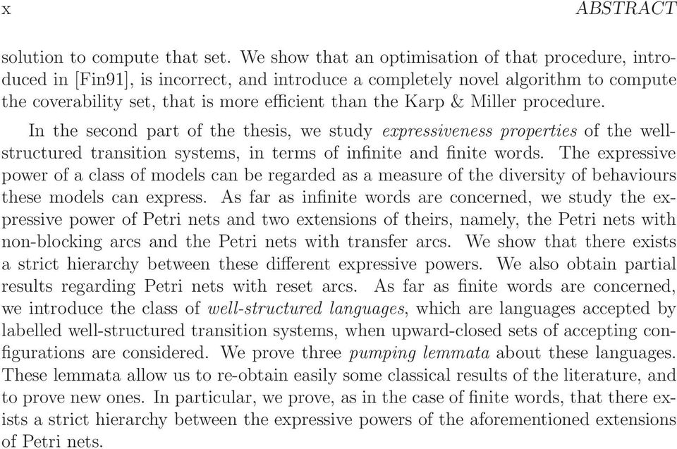Miller procedure. In the second part of the thesis, we study expressiveness properties of the wellstructured transition systems, in terms of infinite and finite words.