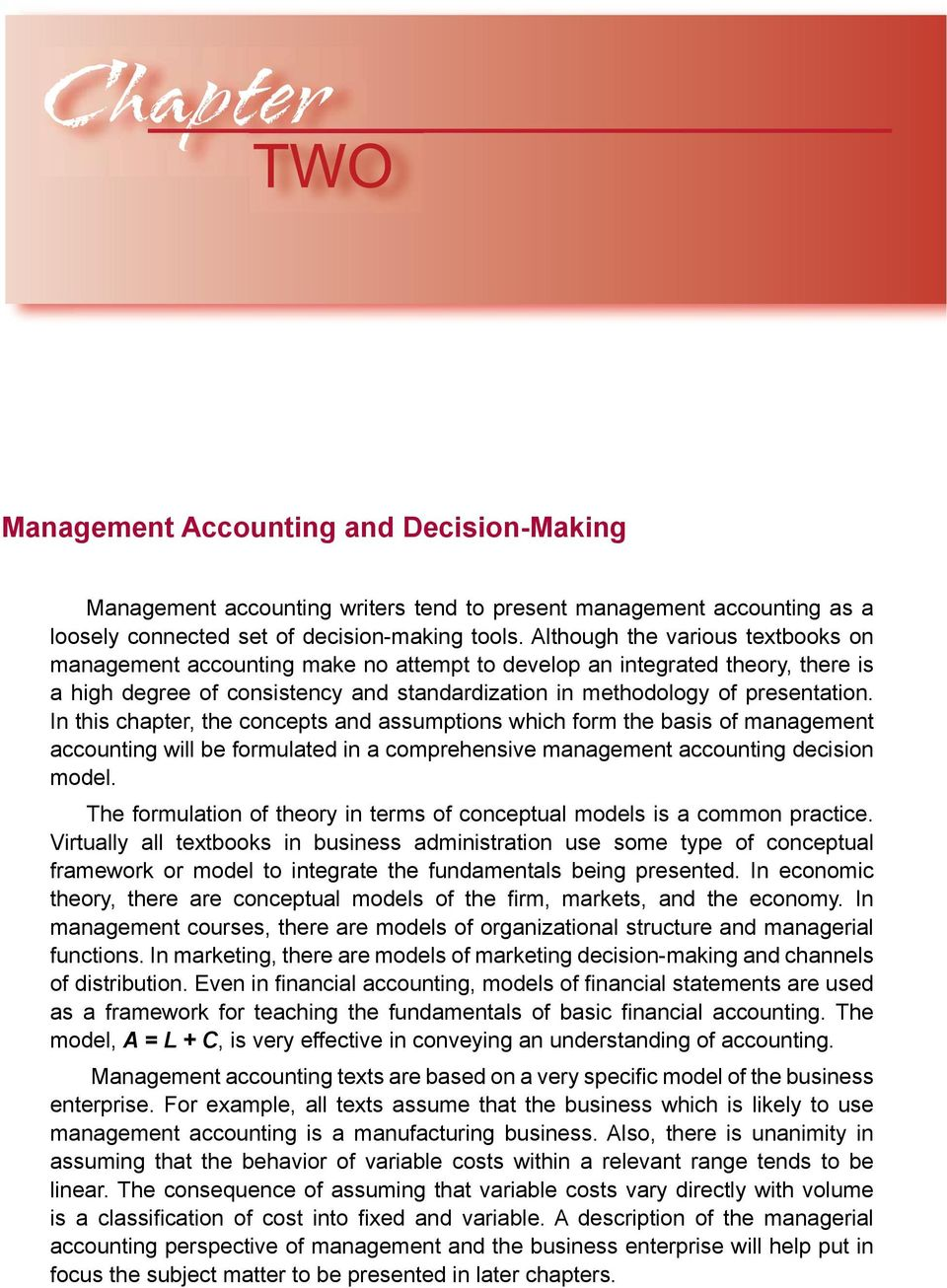 In this chapter, the concepts and assumptions which form the basis of management accounting will be formulated in a comprehensive management accounting decision model.