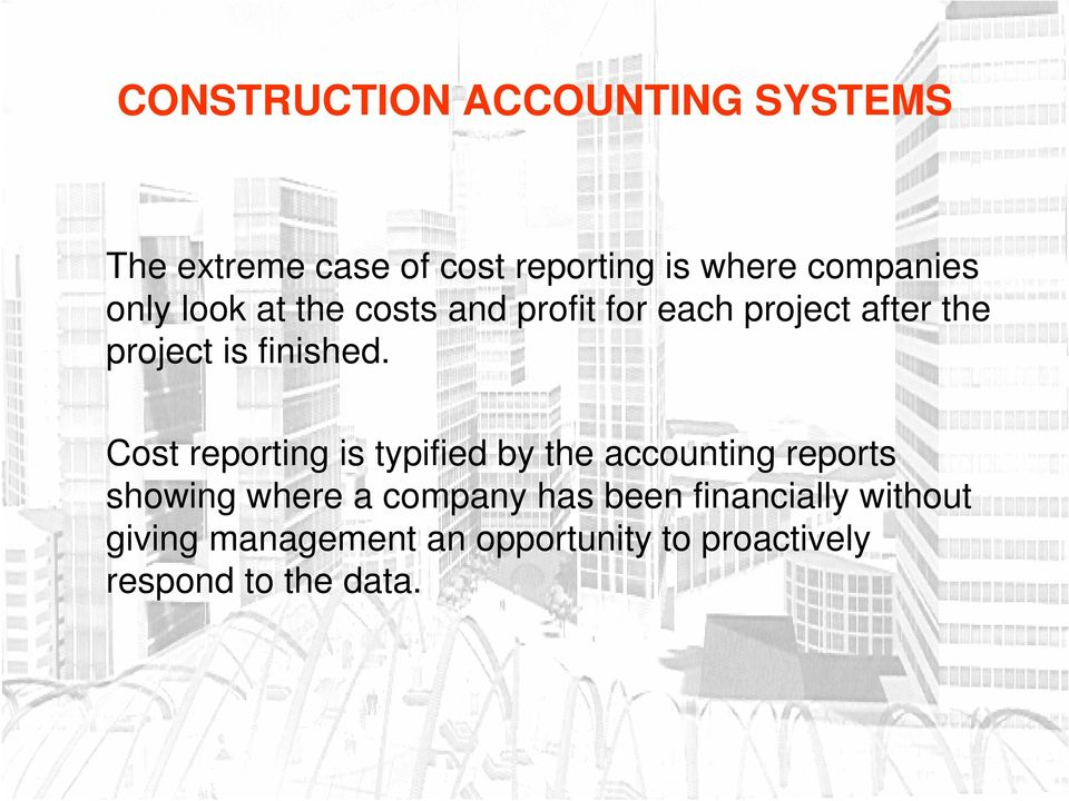 Cost reporting is typified by the accounting reports showing where a company