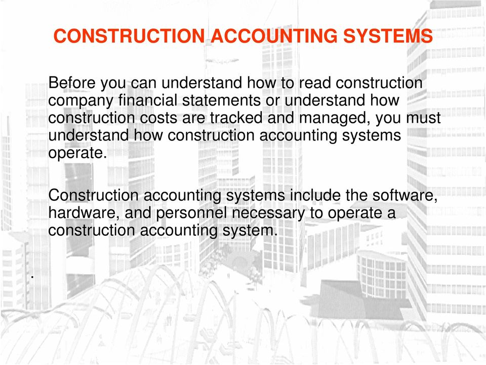 construction accounting systems operate.