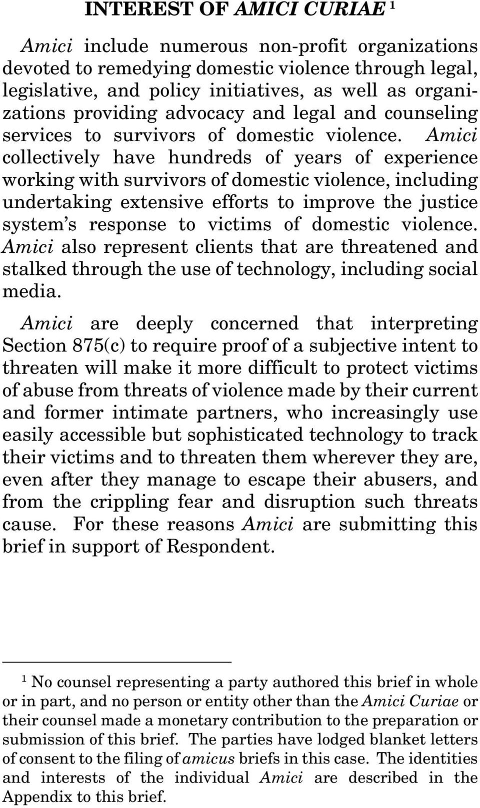 Amici collectively have hundreds of years of experience working with survivors of domestic violence, including undertaking extensive efforts to improve the justice system s response to victims of