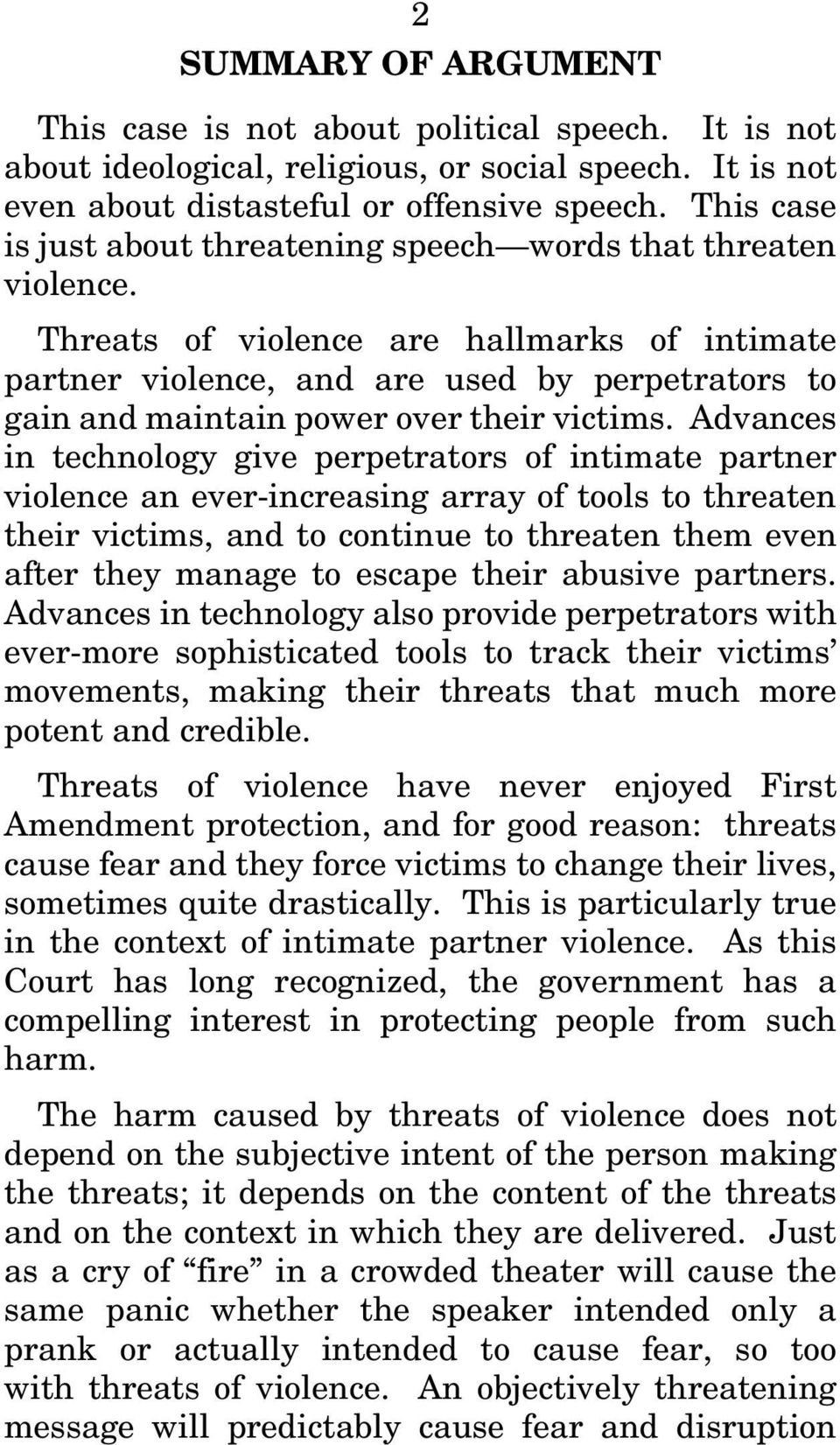 Threats of violence are hallmarks of intimate partner violence, and are used by perpetrators to gain and maintain power over their victims.