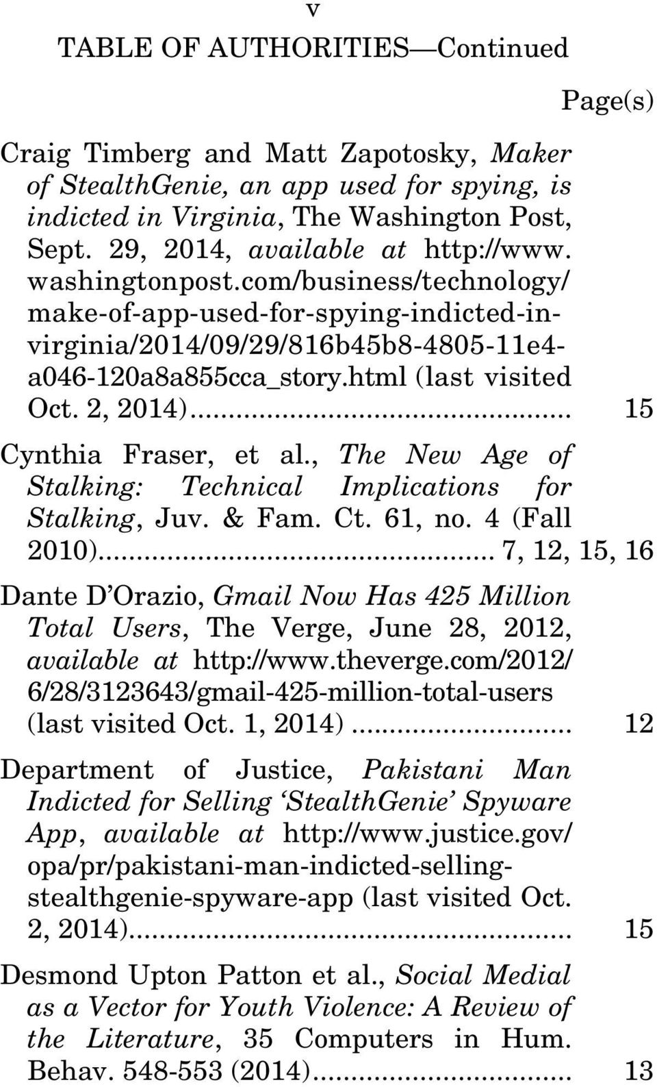 html (last visited Oct. 2, 2014)... 15 Cynthia Fraser, et al., The New Age of Stalking: Technical Implications for Stalking, Juv. & Fam. Ct. 61, no. 4 (Fall 2010).