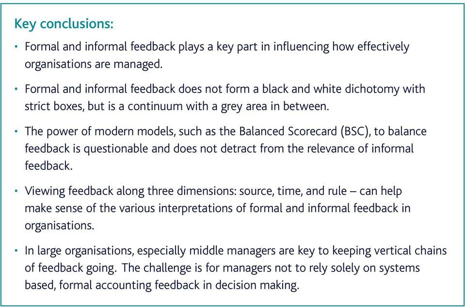 The power of modern models, such as the Balanced Scorecard (BSC), to balance feedback is questionable and does not detract from the relevance of informal feedback.