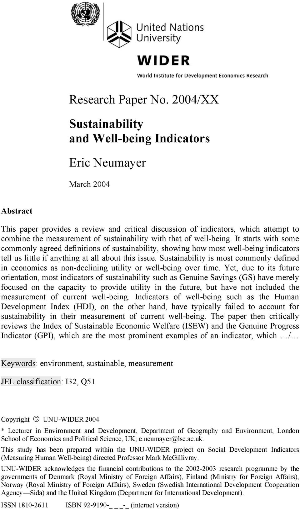 sustainability with that of well-being. It starts with some commonly agreed definitions of sustainability, showing how most well-being indicators tell us little if anything at all about this issue.