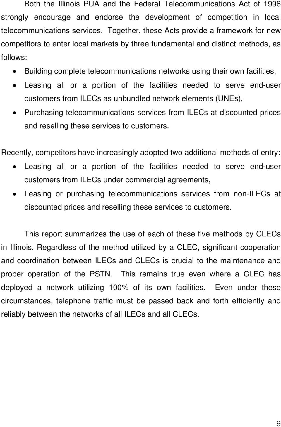 own facilities, Leasing all or a portion of the facilities needed to serve end-user customers from ILECs as unbundled network elements (UNEs), Purchasing telecommunications services from ILECs at