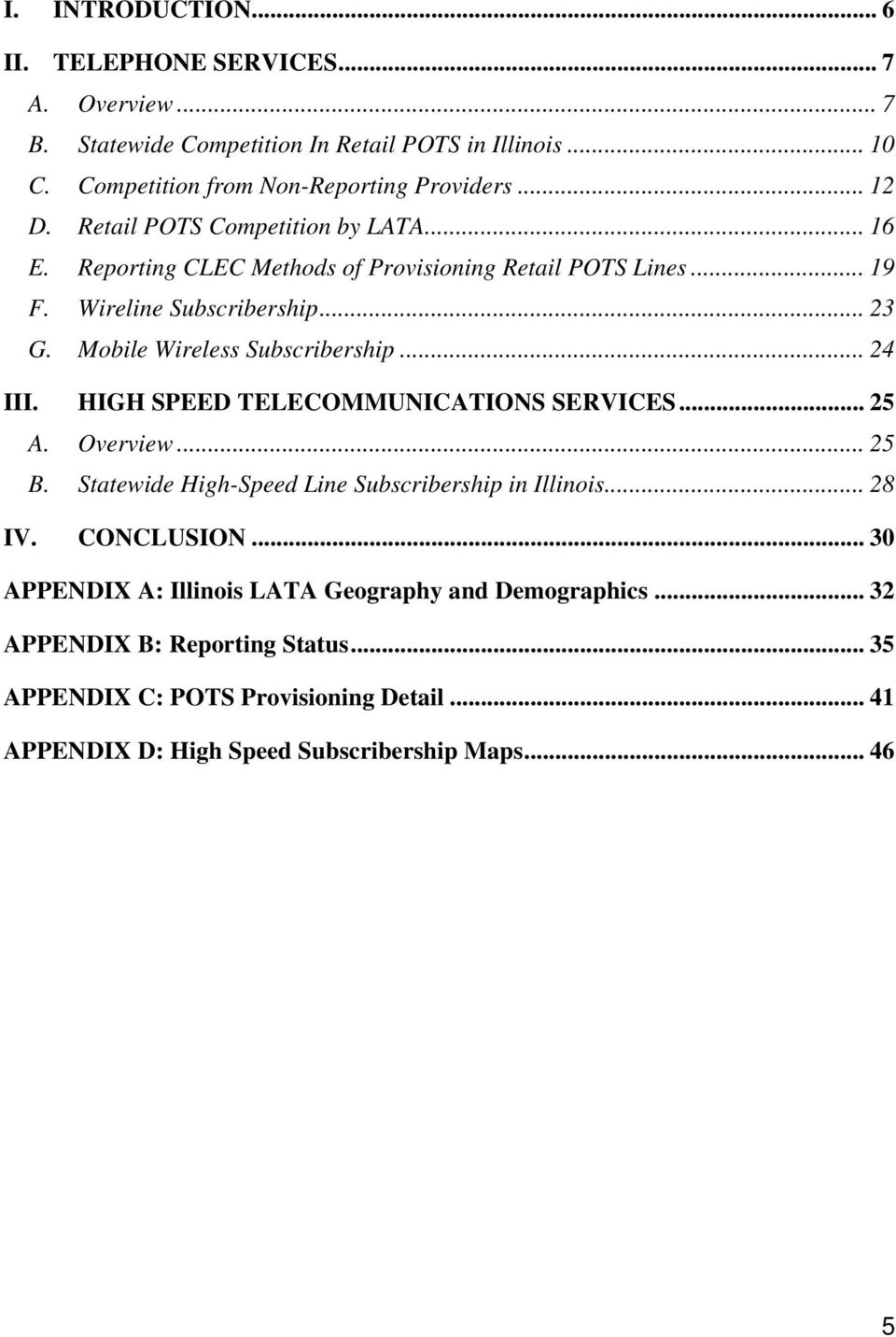Mobile Wireless Subscribership... 24 III. HIGH SPEED TELECOMMUNICATIONS SERVICES... 25 A. Overview... 25 B. Statewide High-Speed Line Subscribership in Illinois... 28 IV.