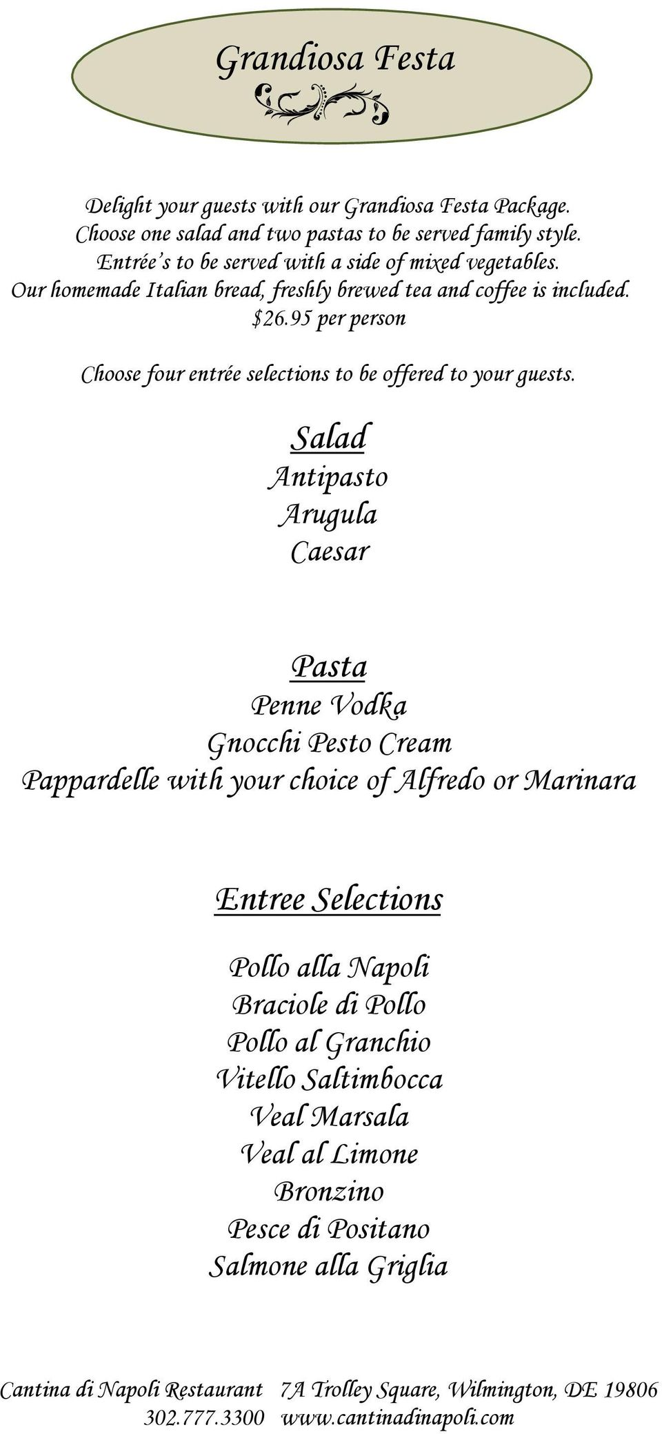 95 per person The Bellisima Package Choose four entrée selections to be offered to your guests.