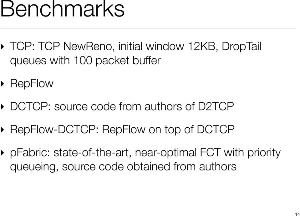 RepFlow-DCTCP: RepFlow on top of DCTCP pfabric: state-of-the-art,
