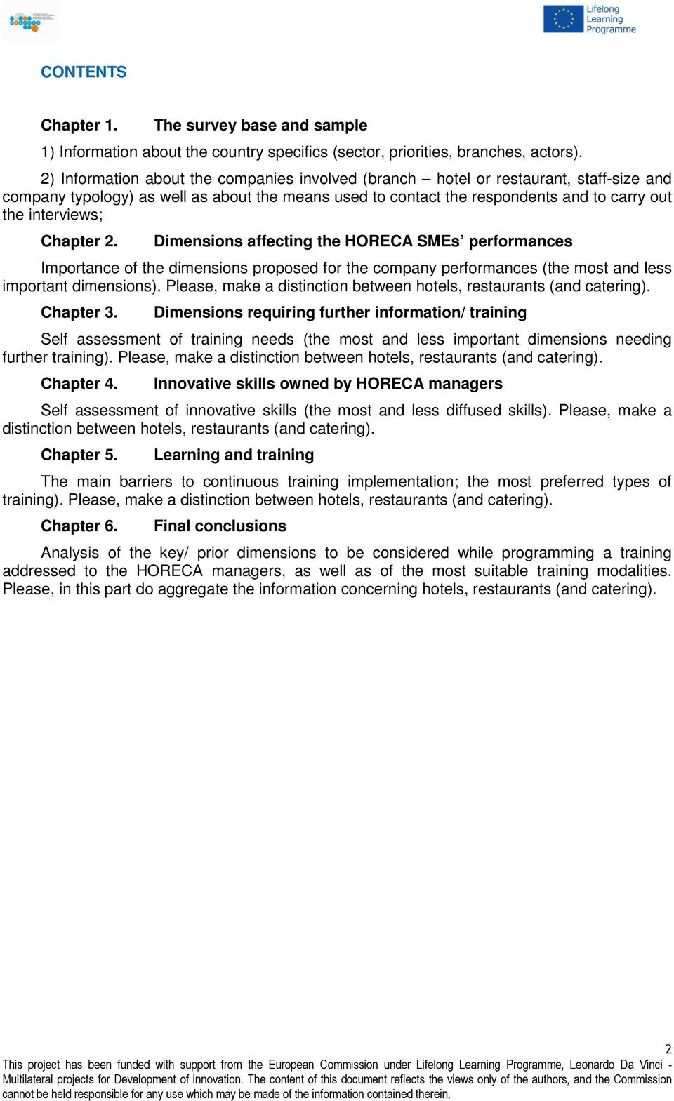 Chapter 2. Dimensions affecting the HORECA SMEs performances Importance of the dimensions proposed for the company performances (the most and less important dimensions).