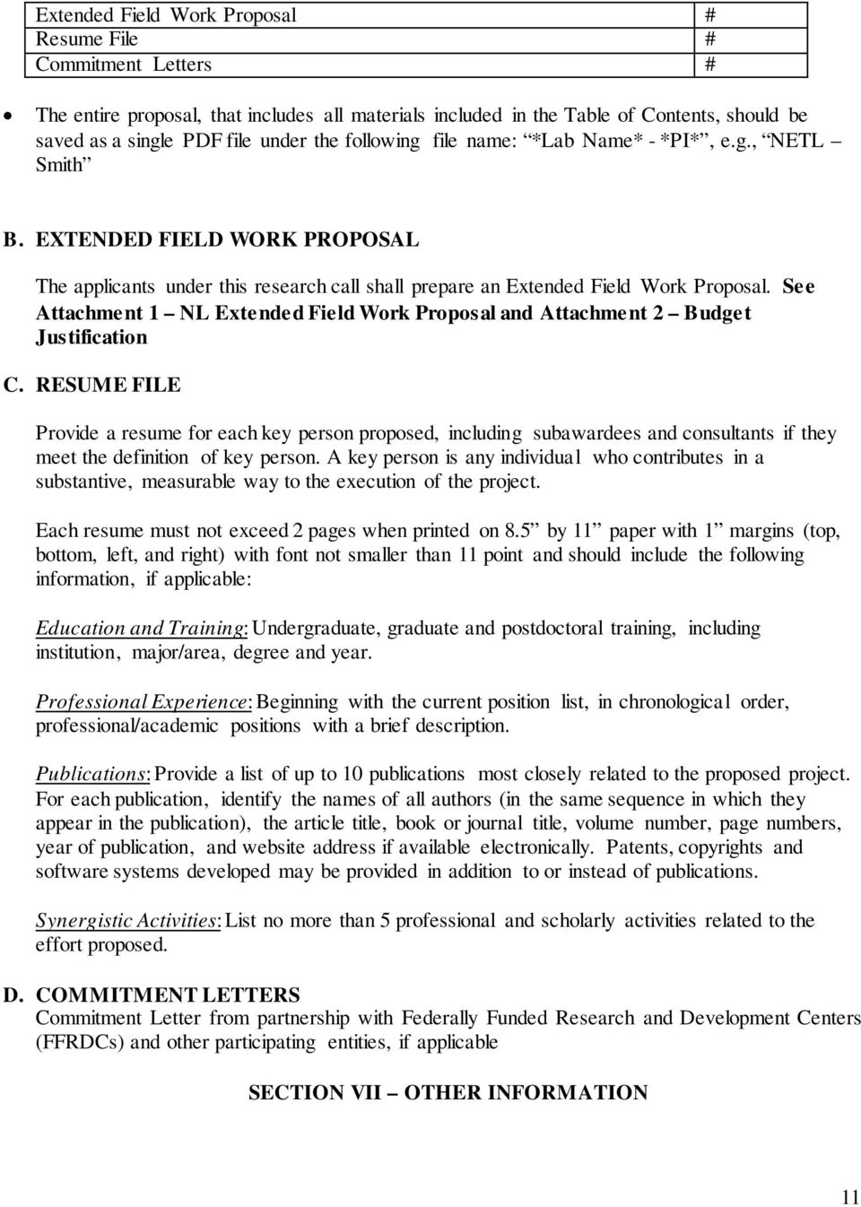 See Attachment 1 NL Extended Field Work Proposal and Attachment 2 Budget Justification C.