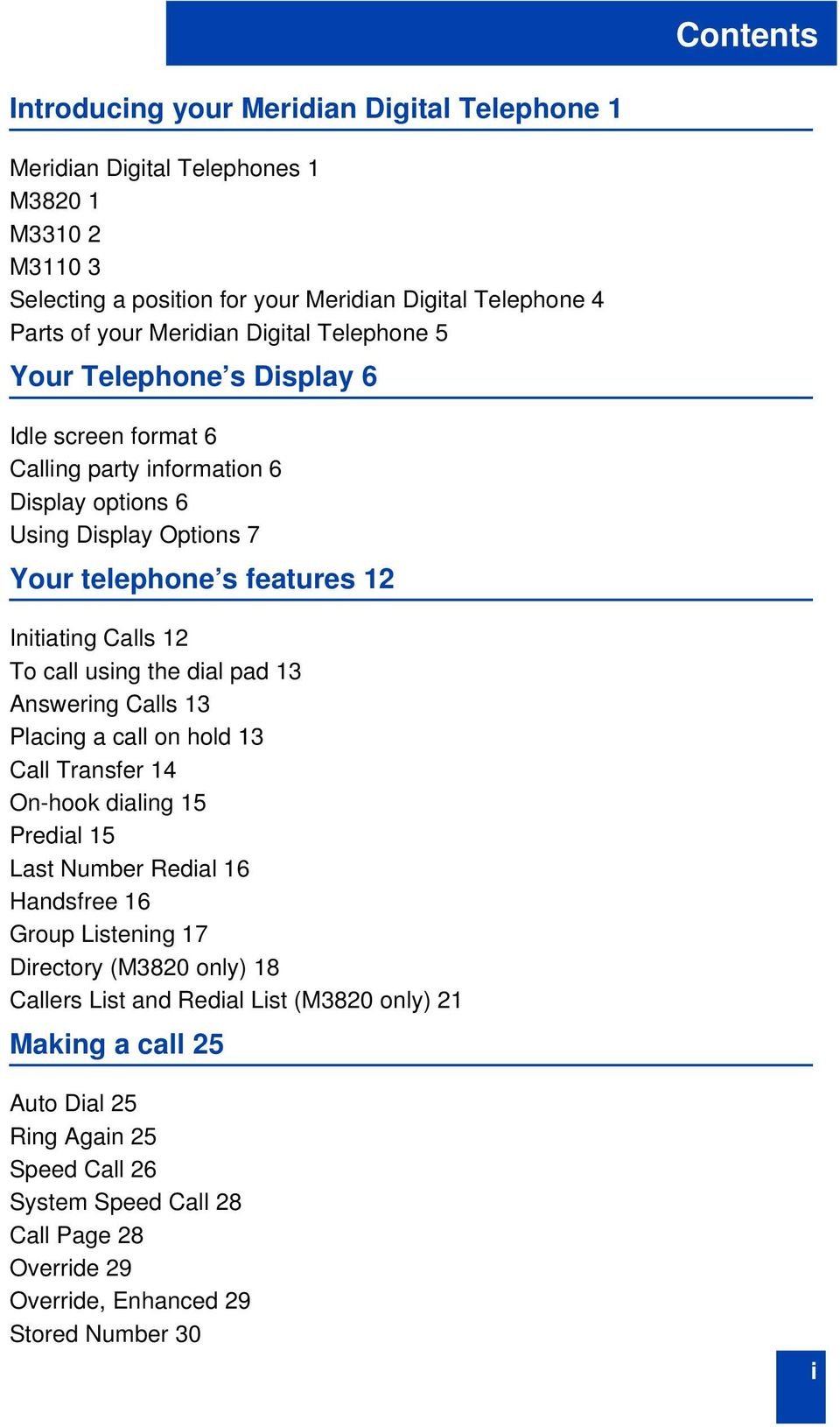 call using the dial pad 13 Answering Calls 13 Placing a call on hold 13 Call Transfer 14 On-hook dialing 15 Predial 15 Last Number Redial 16 Handsfree 16 Group Listening 17 Directory (M3820