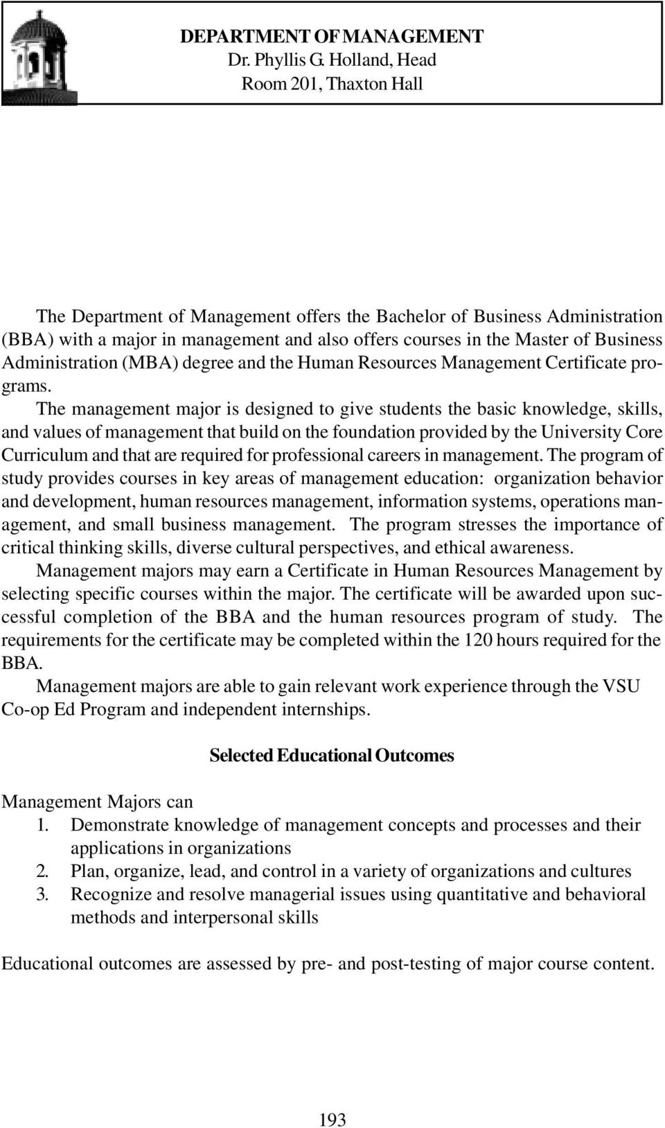 Administration (MBA) degree and the Human Resources Management Certificate programs.