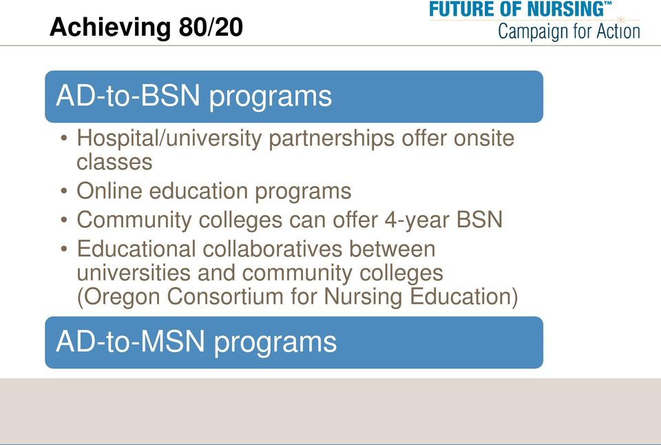 offer 4-year BSN Educational collaboratives between universities and